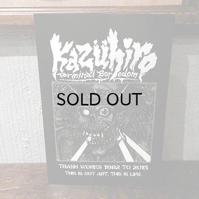 """画像1: KAZUHIRO """"TRASH WORKS 1982 TO 2015 THIS IS NOT ART,THIS IS LIFE"""""""