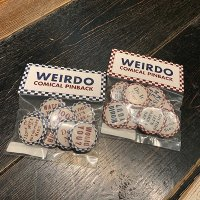 "{WEIRDO} ""COMICAL PINBACK"" - PIN BACK"